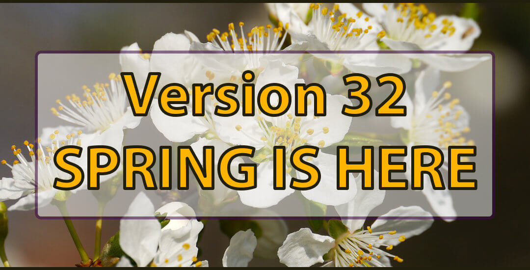 New Version introducing update 32 – Spring edition